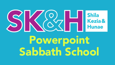 Shila and Kezia PowerPoints Sabbath School